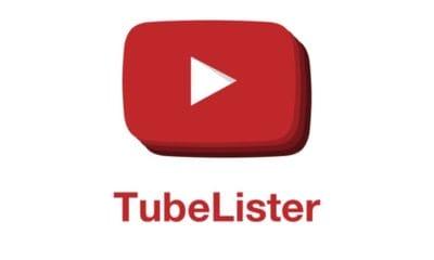TubeLister