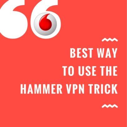 Best Hammer VPN Trick for Vodafone Users 3