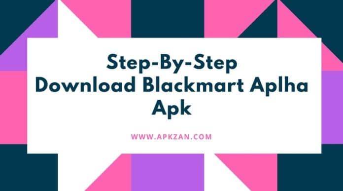 Step-By-StepDownload Blackmart Aplha Apk