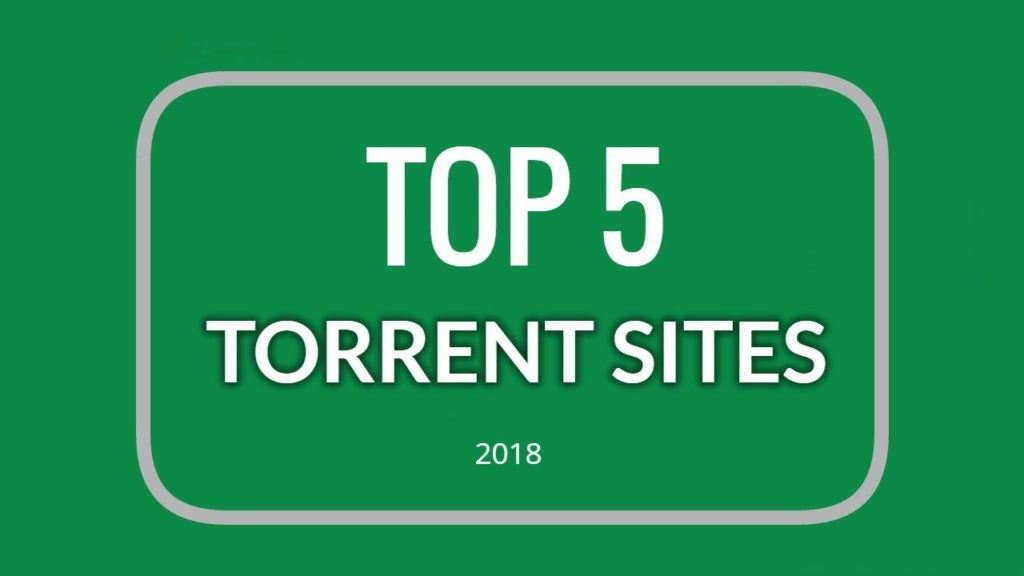top 5 most active and best torrent sites 2018