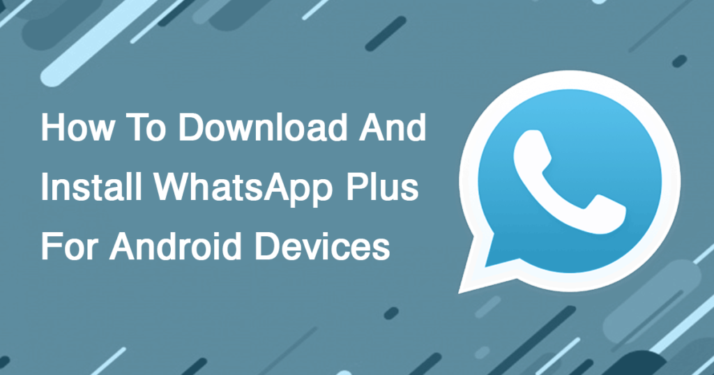 download and install Whatsapp Plus Apk on Android device