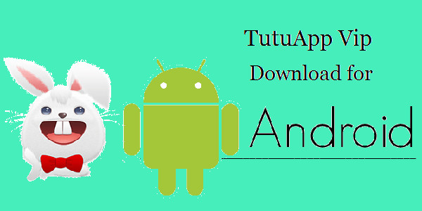 Download TutuAPP VIP APK for Android & iOS
