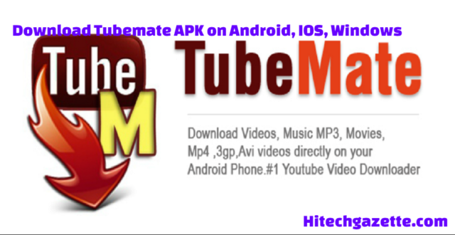 Tubemate for PC, Android, IOS, Window