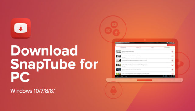 Download Snaptube apk for PC (latest version 2018)