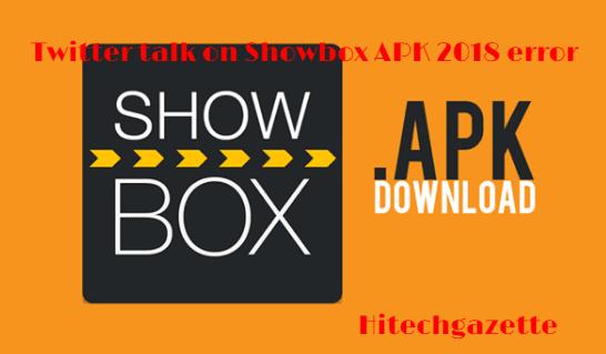 Twitter Talks about Showbox apk 2018 error (Solution) 2018