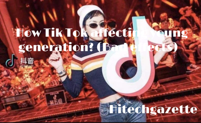 Bad Effects of Tik Tok on the young generation