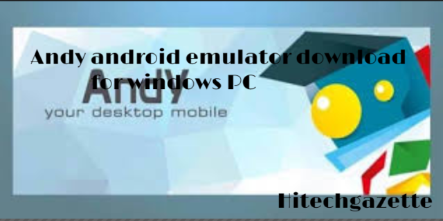 How to download and install Andy Android Emulator