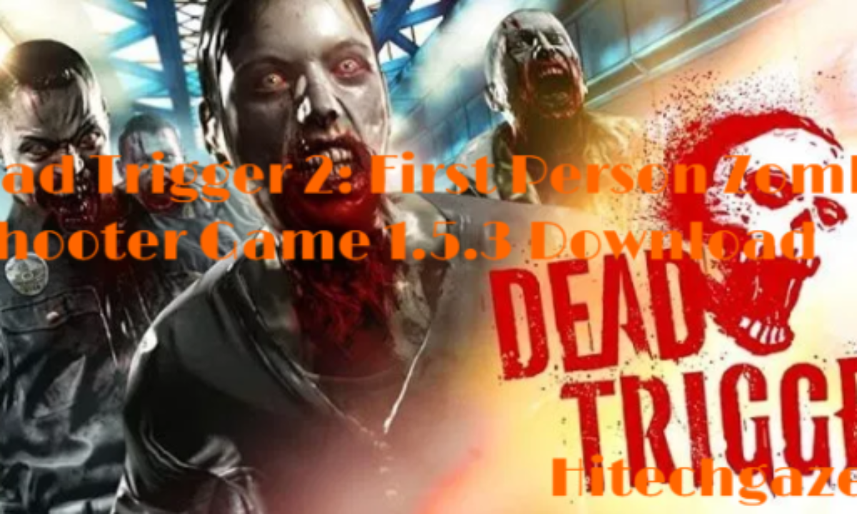 Dead Trigger 2 First Person Zombie Shooter Game Download For
