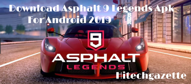 Install Asphalt 9 Legends apk 2019 for android
