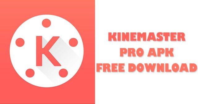 How to download KineMaster Pro Apk On Android Devices