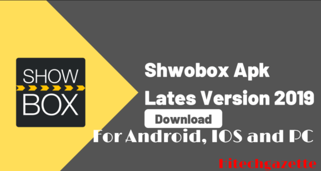 Showbox apk latest version 2019 install for PC, Android and IOS