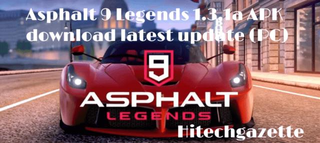 Asphalt 9 Legends 1 3 1a APK download latest update (PC