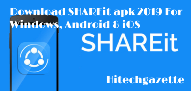 Install  SHAREit apk 2019 For Windows, Android & iOS
