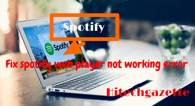 Why Spotify Web Player not working issue occurs?