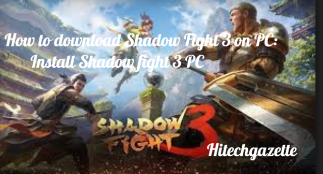 Install Shadow fight 3 PC latest update 2019