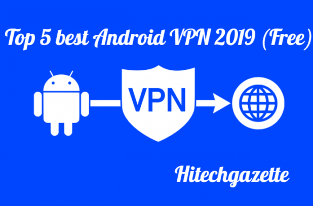 Top 5 best Android VPN 2019 (Free)