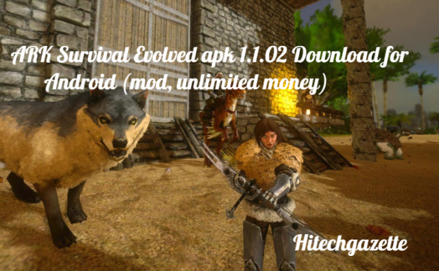 How to download and install the ARK Survival Evolved Apk on Android