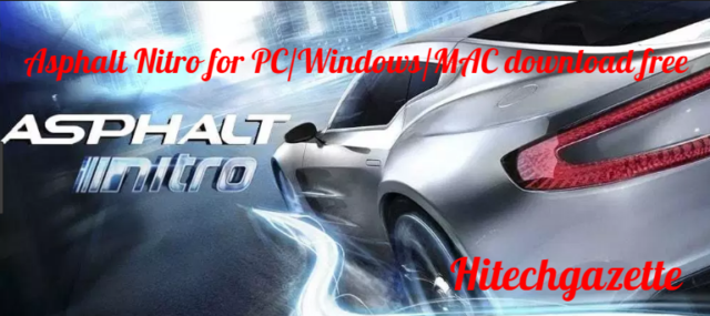 How to download Asphalt Nitro for PC/Windows/MAC