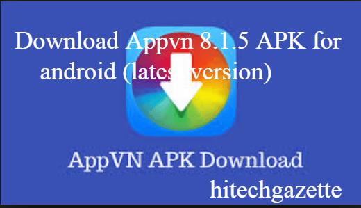 Download Appvn 8.1.5 APK to get unlimited apps, games