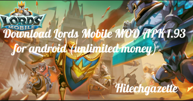 How to download and install Lords Mobile Mod Apk on Android