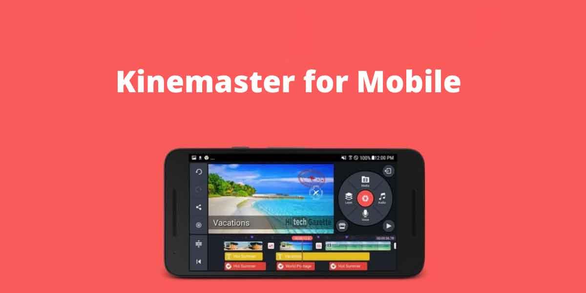 Kinemaster for mobile