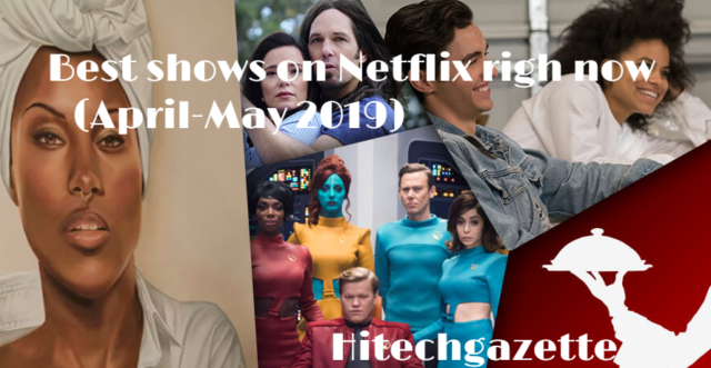 Best Shows On Netflix In Aprill -May 2019