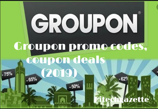 Groupon promo codes, coupon deals (April 2019) | Hi Tech Gazette