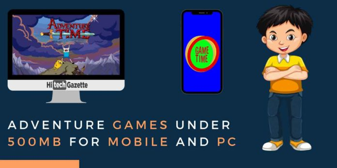 Adventure Games under 500mb For Mobile and PC