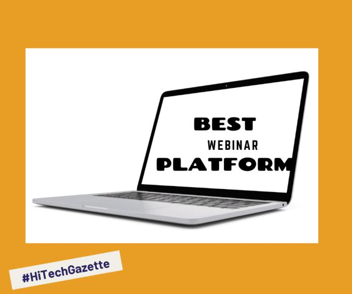 How to Choose Best Webinar Platform Hitechgazette