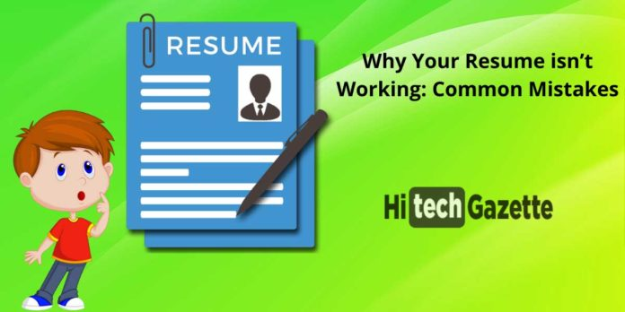 Why Your Resume isn't Working: Common Mistakes