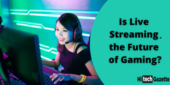 is-live-streaming-the-future-of-gaming